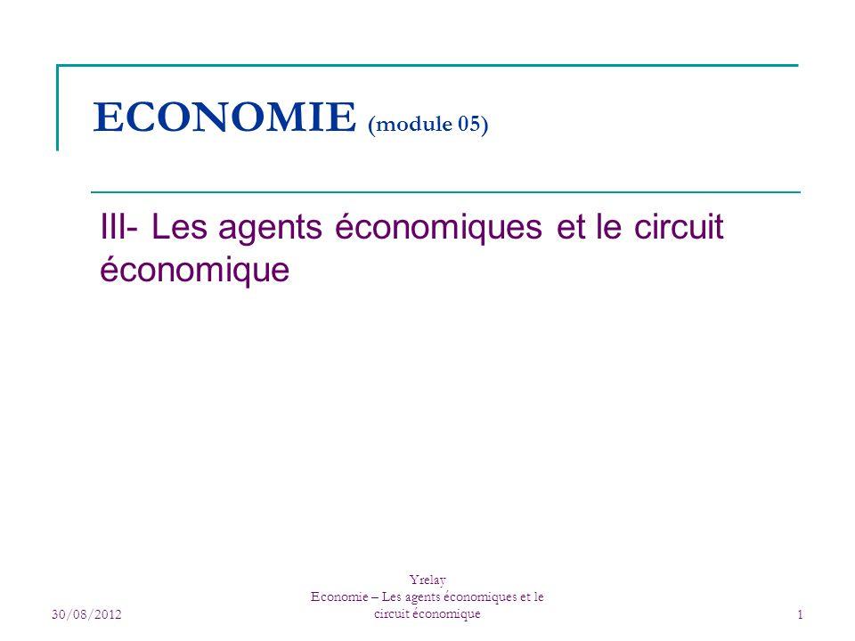 III- Les agents économiques et le circuit économique
