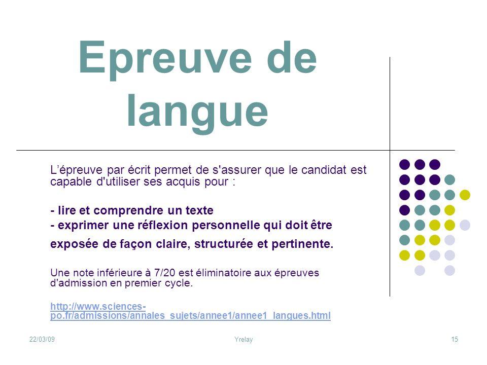 Epreuve de langue L'épreuve par écrit permet de s assurer que le candidat est capable d utiliser ses acquis pour :