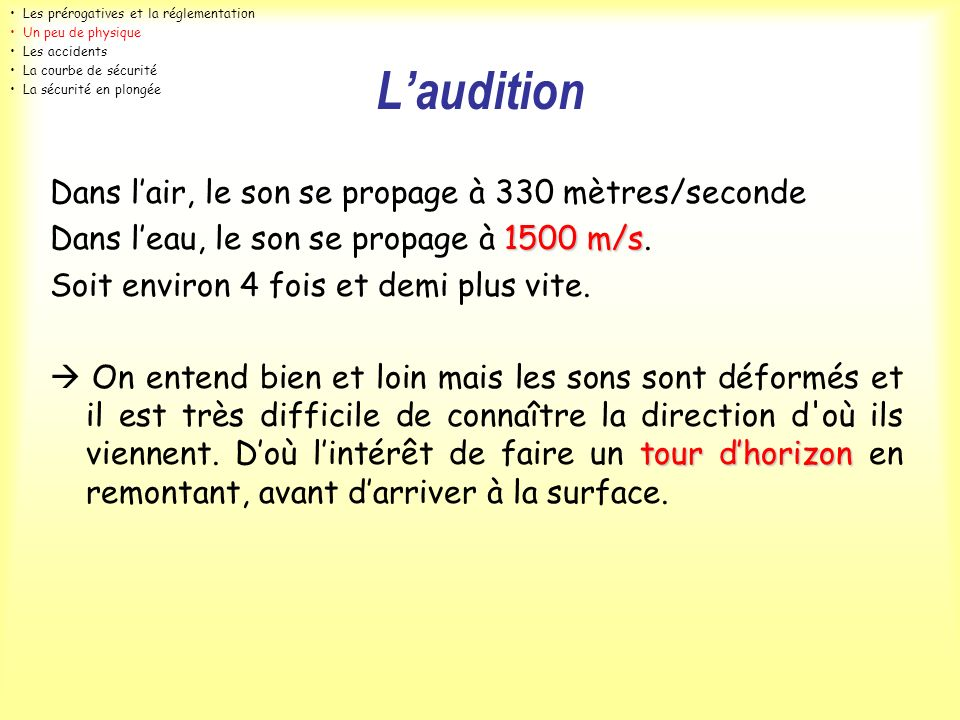 L'audition Dans l'air, le son se propage à 330 mètres/seconde