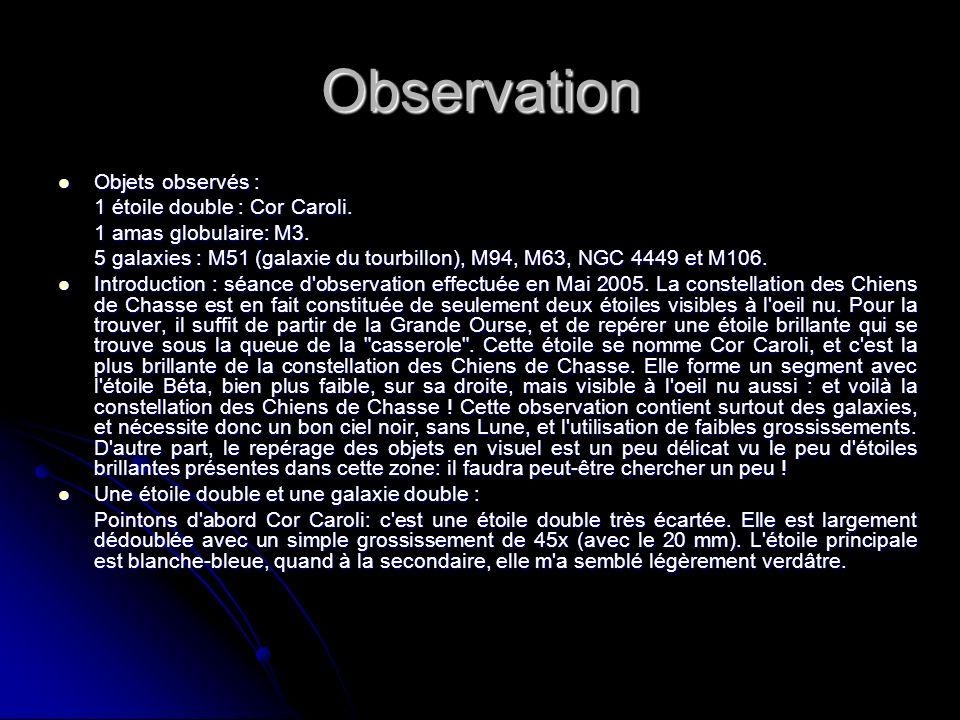 Observation Objets observés : 1 étoile double : Cor Caroli.