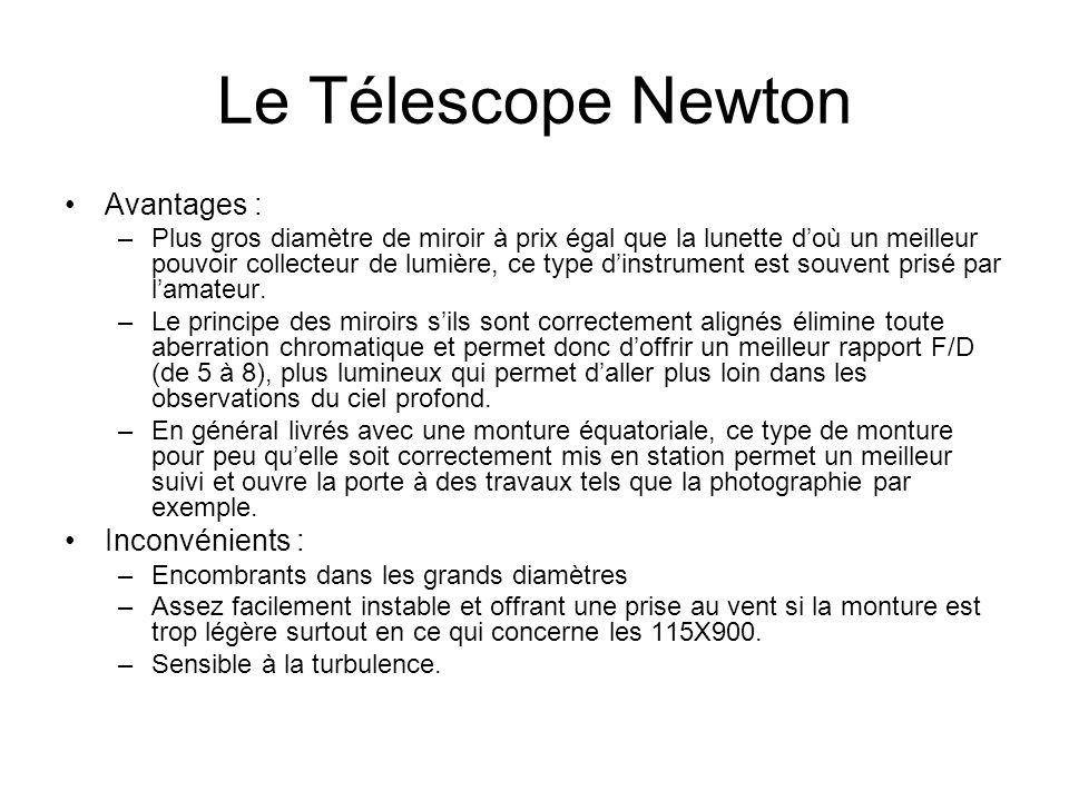 Le Télescope Newton Avantages : Inconvénients :