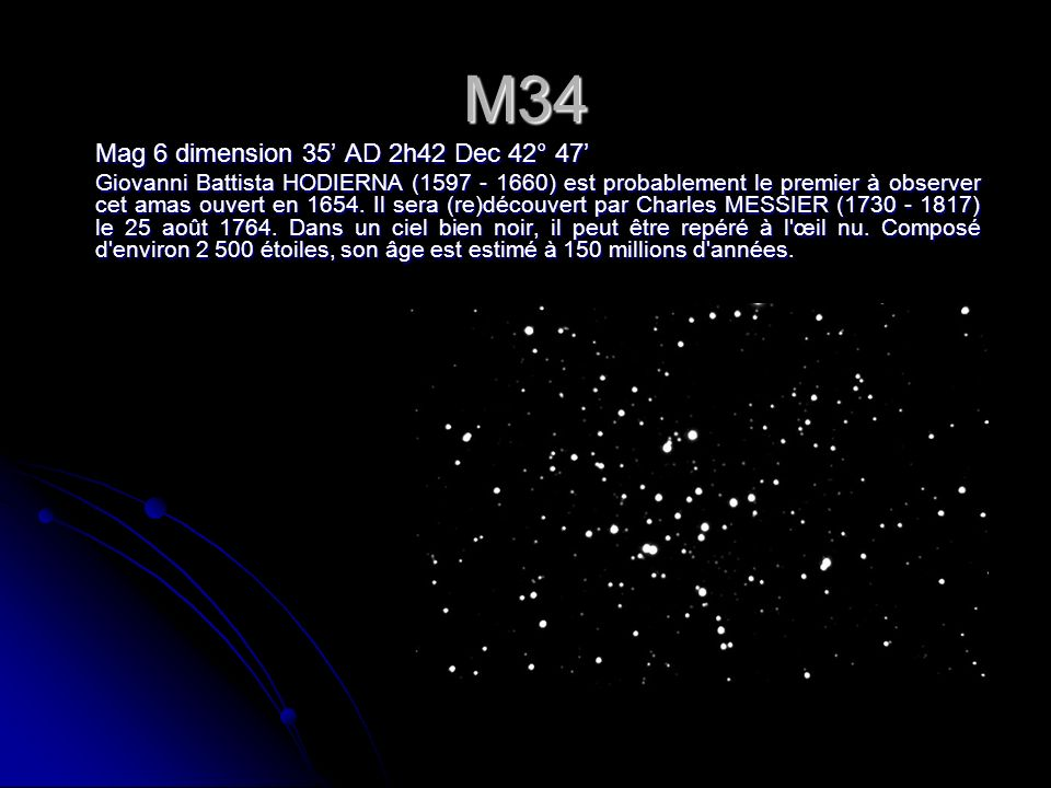 M34 Mag 6 dimension 35' AD 2h42 Dec 42° 47'