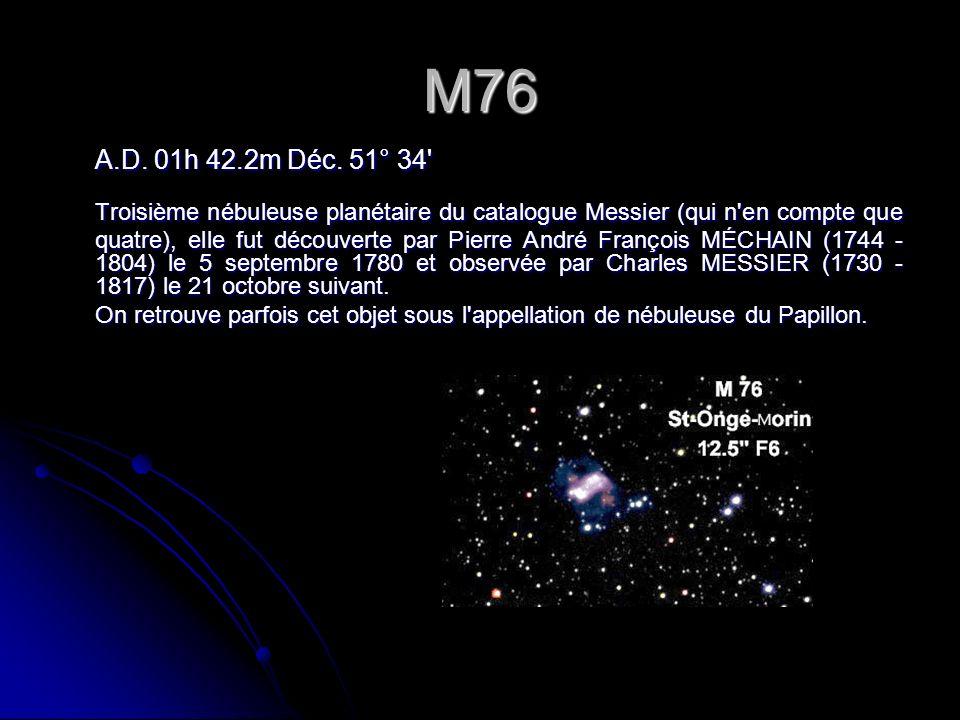 M76 A.D. 01h 42.2m Déc. 51° 34