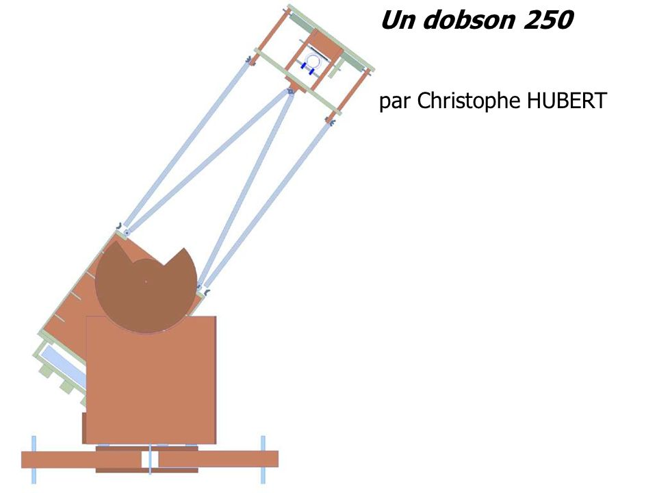 Un dobson 250 par Christophe HUBERT