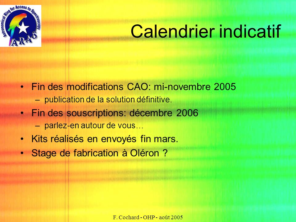 Calendrier indicatif Fin des modifications CAO: mi-novembre 2005