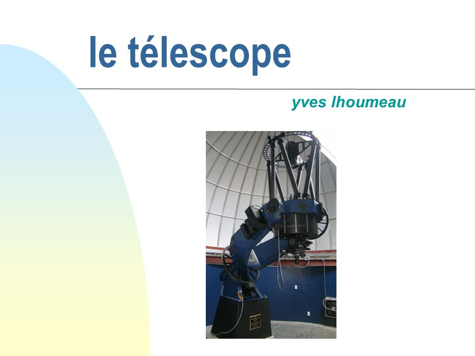 le télescope yves lhoumeau