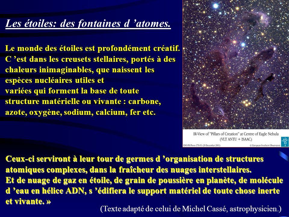 Les étoiles: des fontaines d 'atomes.
