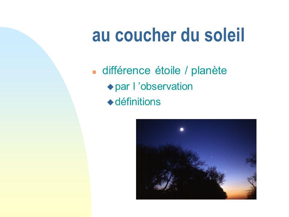 au coucher du soleil différence étoile / planète par l 'observation