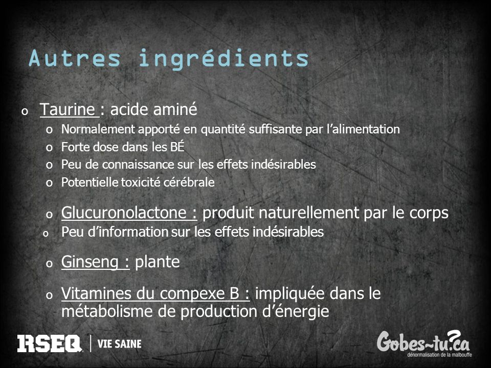 Autres ingrédients Taurine : acide aminé