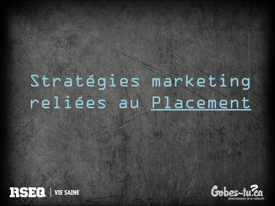 Stratégies marketing reliées au Placement