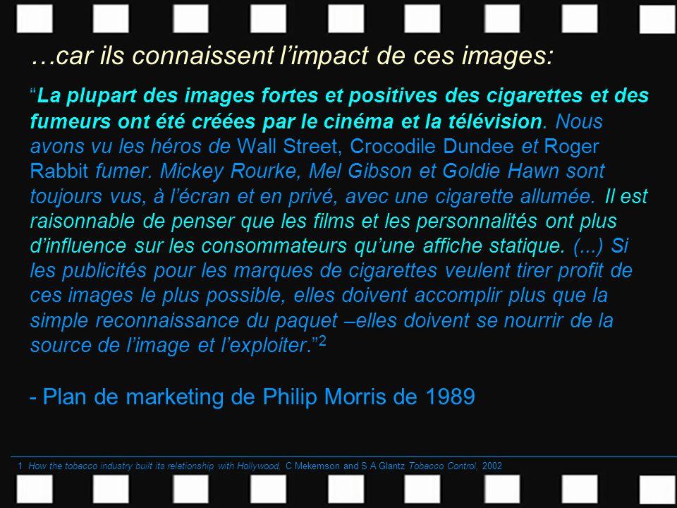 …car ils connaissent l'impact de ces images:
