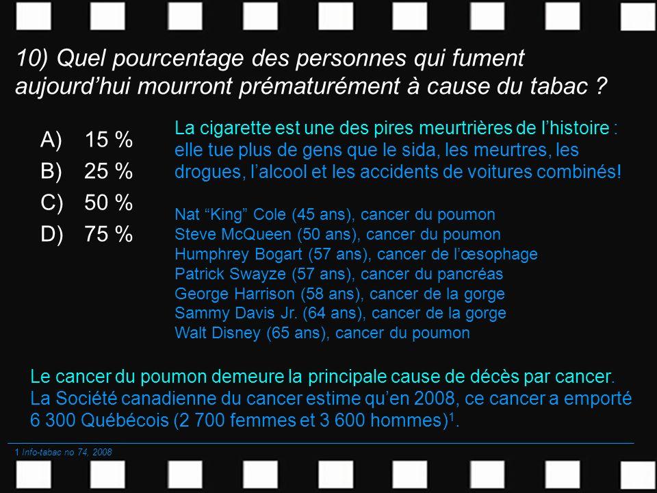 10) Quel pourcentage des personnes qui fument aujourd'hui mourront prématurément à cause du tabac