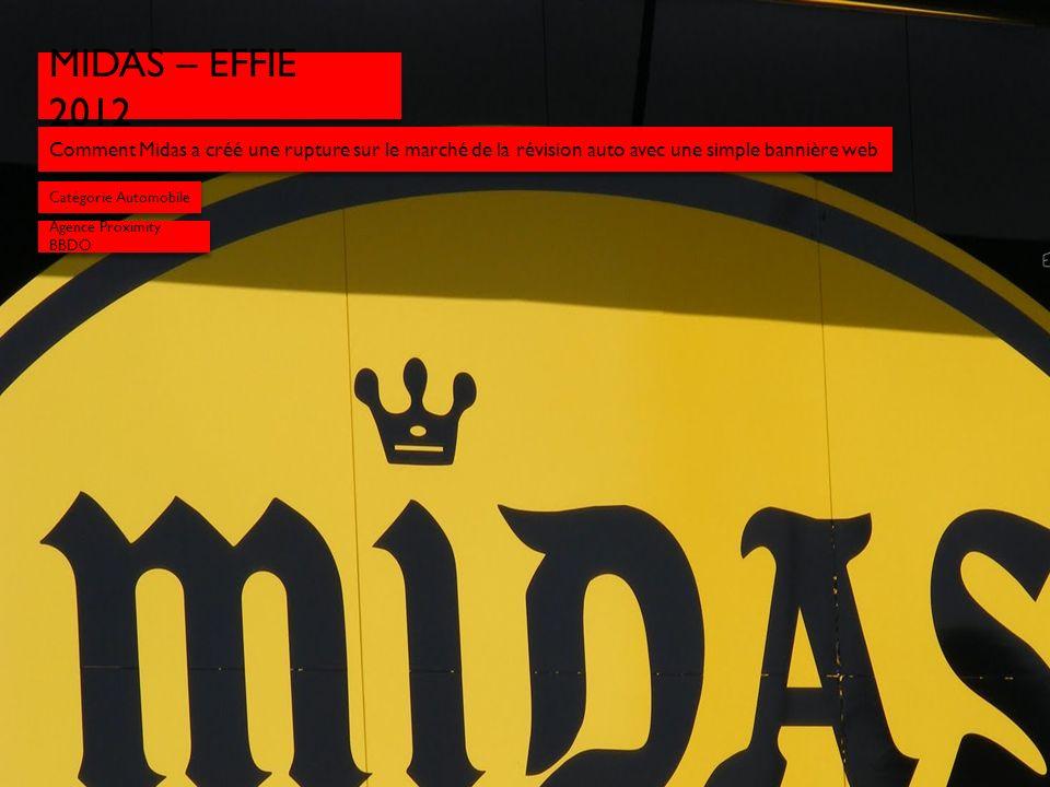 MIDAS – EFFIE 2012 Comment Midas a créé une rupture sur le marché de la révision auto avec une simple bannière web.