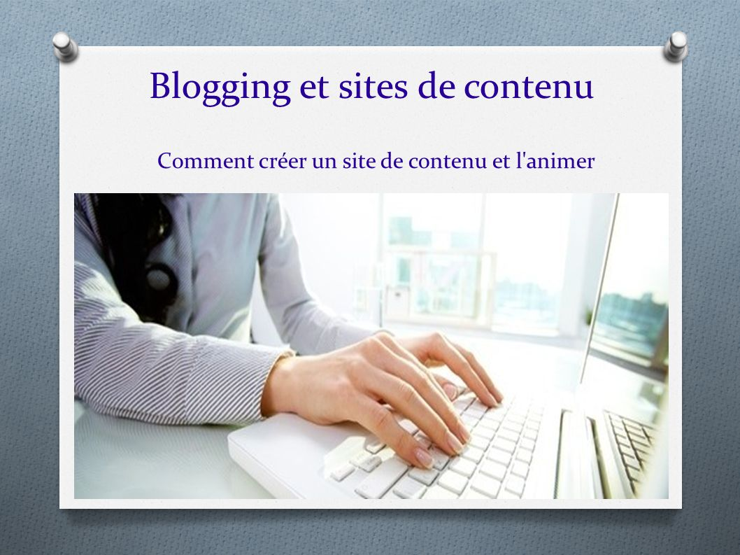 Blogging et sites de contenu