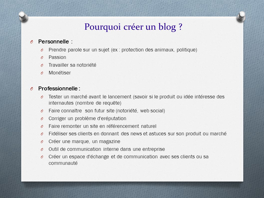 Pourquoi créer un blog Personnelle : Professionnelle :