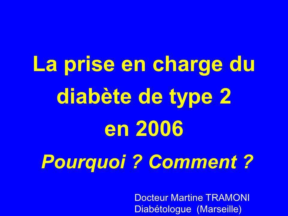 La prise en charge du diabète de type 2 en 2006 Pourquoi Comment