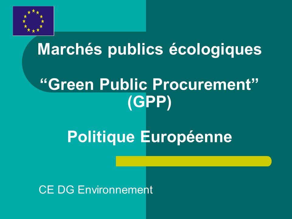 Marchés publics écologiques Green Public Procurement (GPP) Politique Européenne