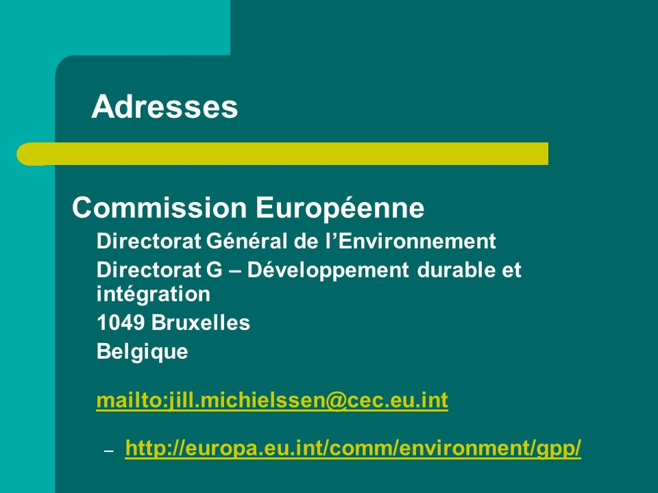 Adresses Commission Européenne Directorat Général de l'Environnement