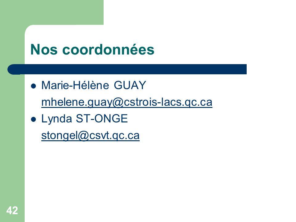 Nos coordonnées Marie-Hélène GUAY mhelene.guay@cstrois-lacs.qc.ca