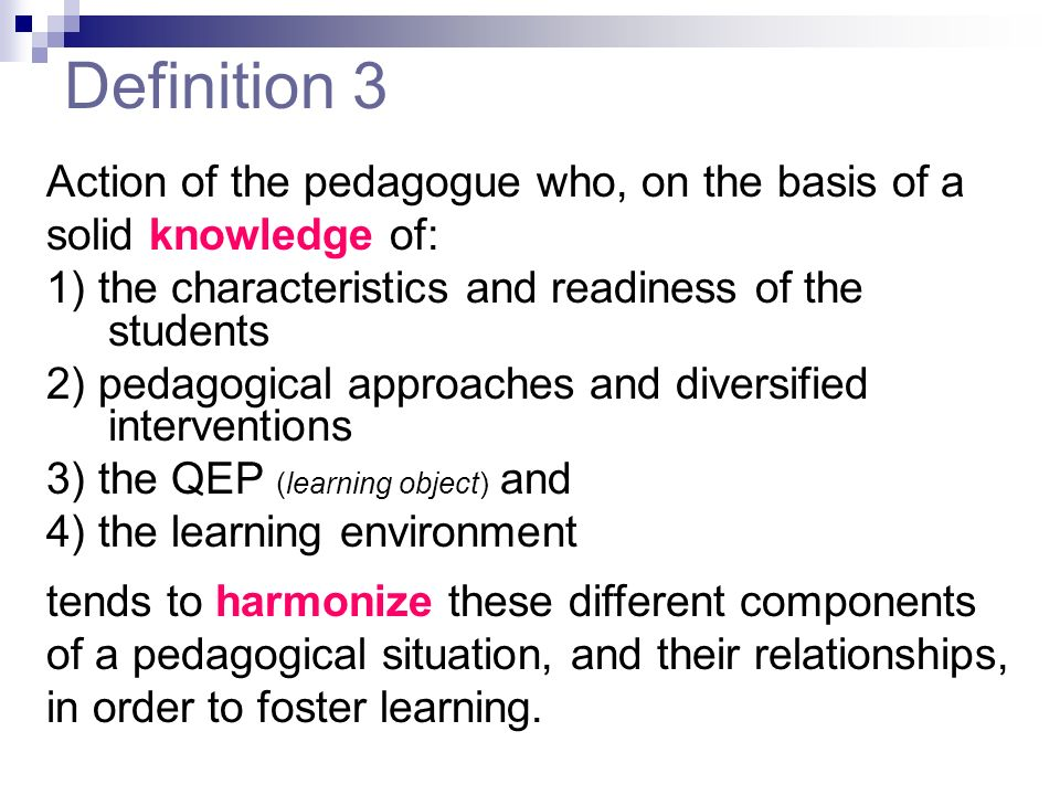 Definition 3 Action of the pedagogue who, on the basis of a