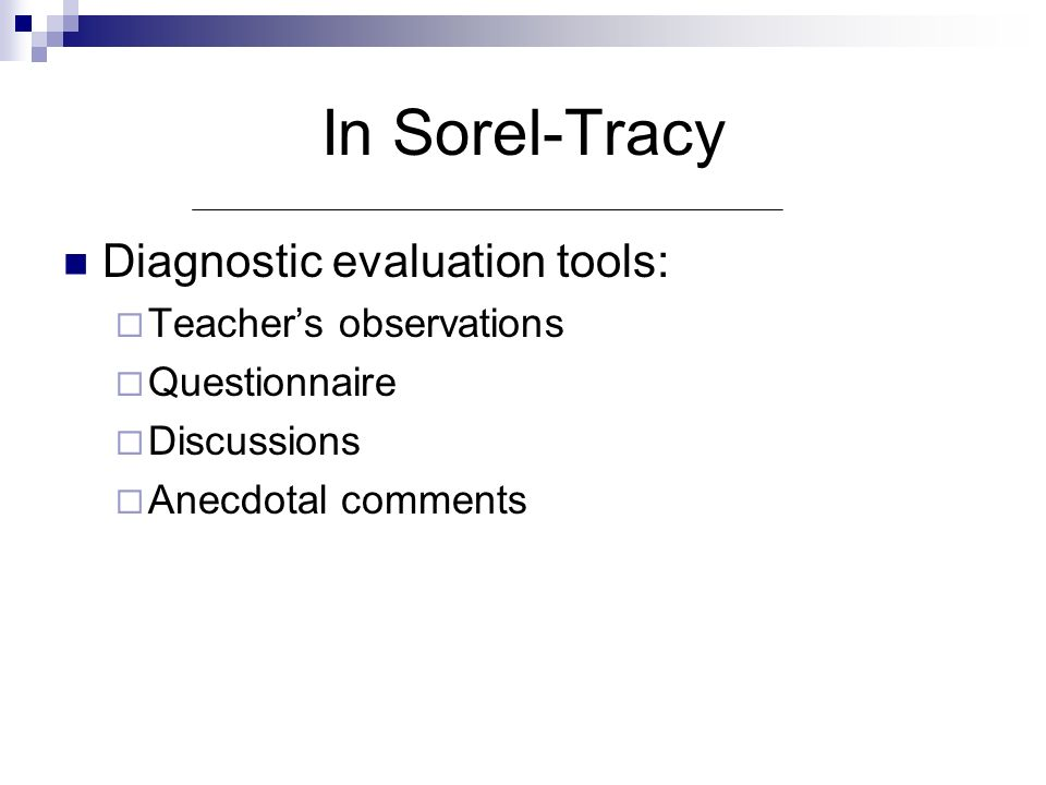 In Sorel-Tracy Diagnostic evaluation tools: Teacher's observations