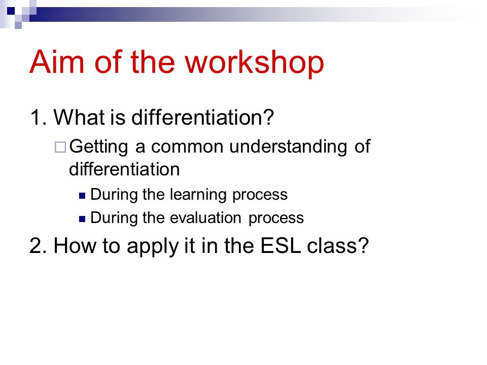 Aim of the workshop 1. What is differentiation