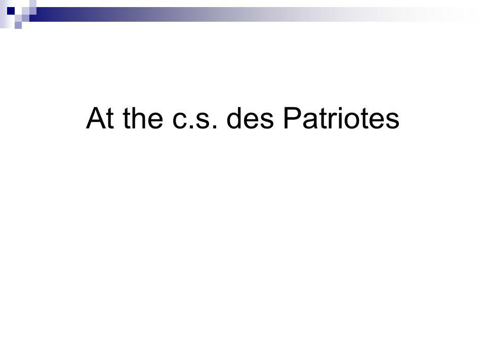 At the c.s. des Patriotes