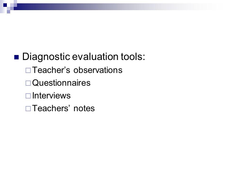 Diagnostic evaluation tools: