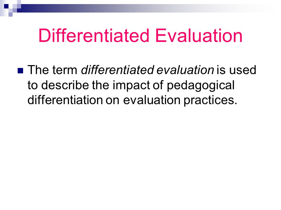 Differentiated Evaluation