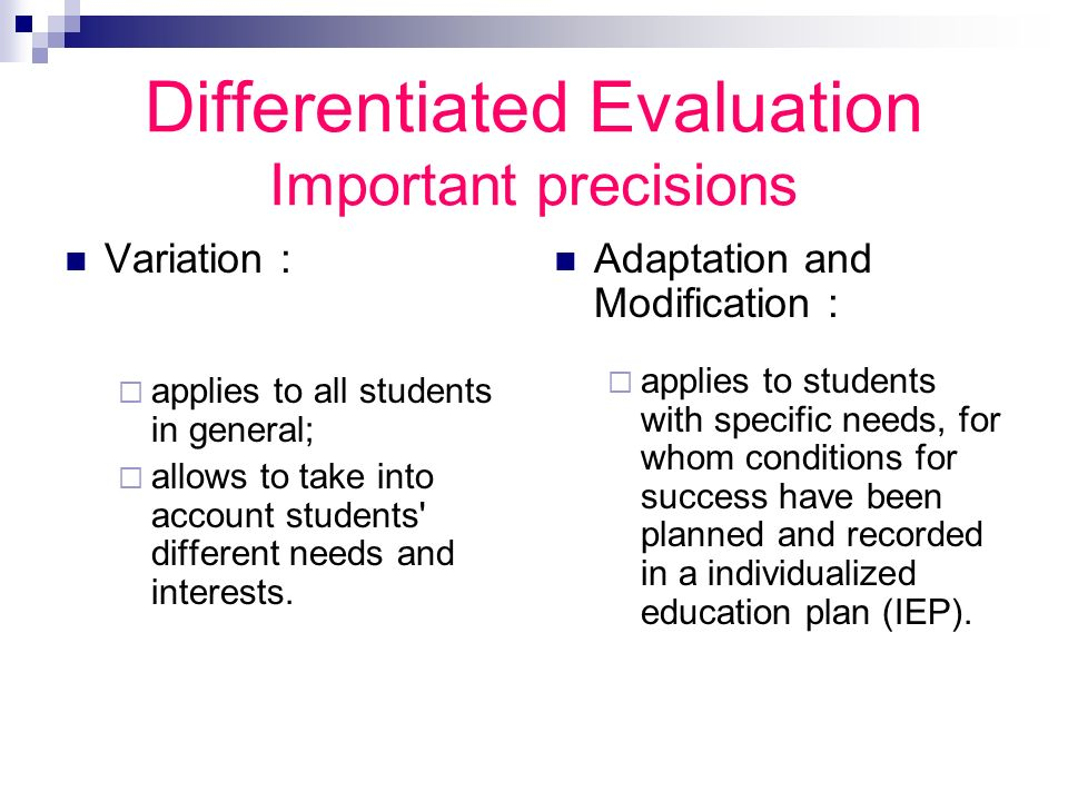 Differentiated Evaluation Important precisions