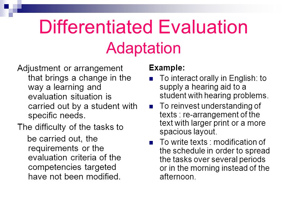 Differentiated Evaluation Adaptation
