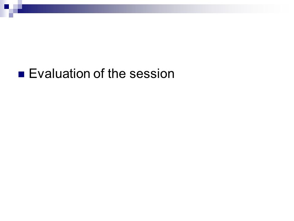Evaluation of the session