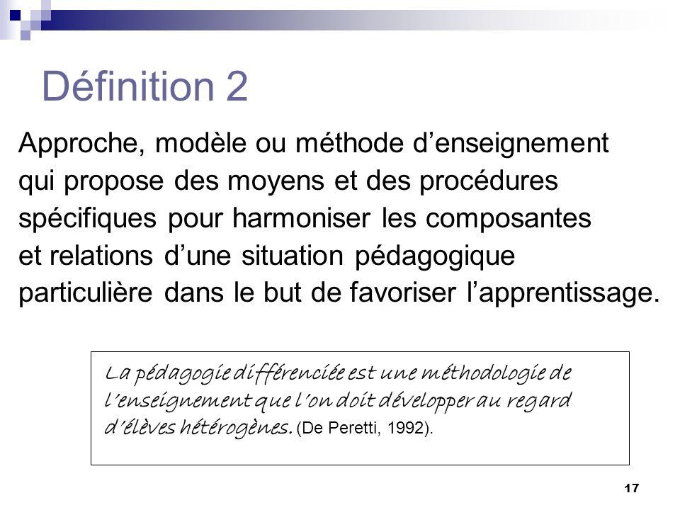 Définition 2 Approche, modèle ou méthode d'enseignement