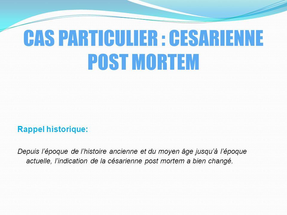 CAS PARTICULIER : CESARIENNE POST MORTEM