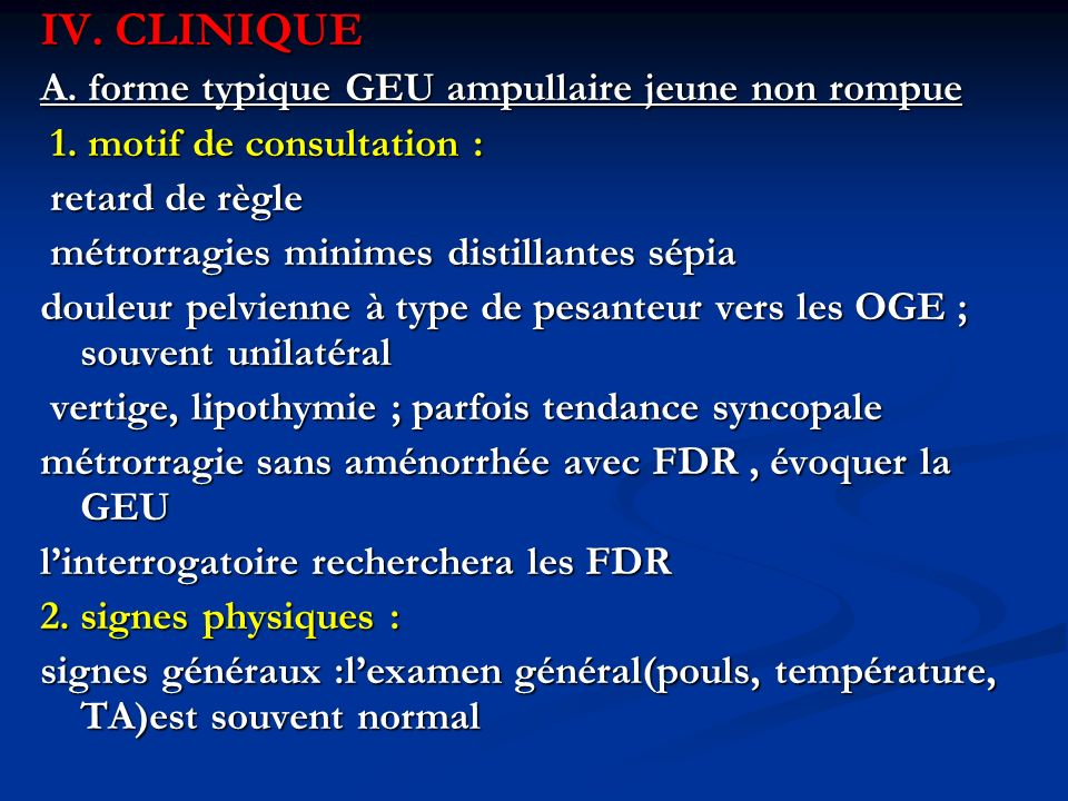 IV. CLINIQUE A. forme typique GEU ampullaire jeune non rompue