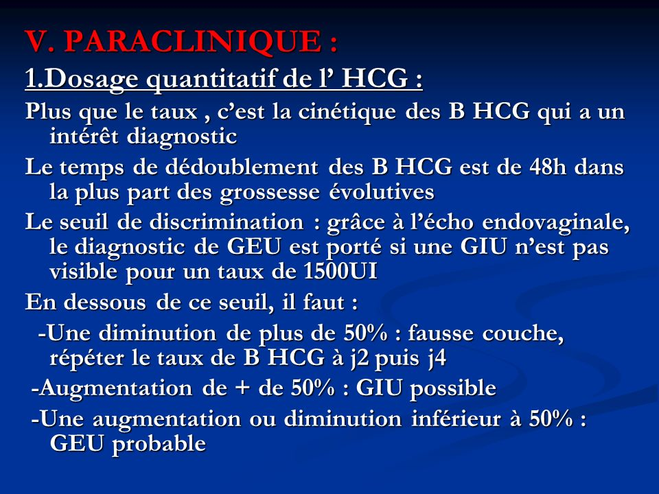 V. PARACLINIQUE : 1.Dosage quantitatif de l' HCG :