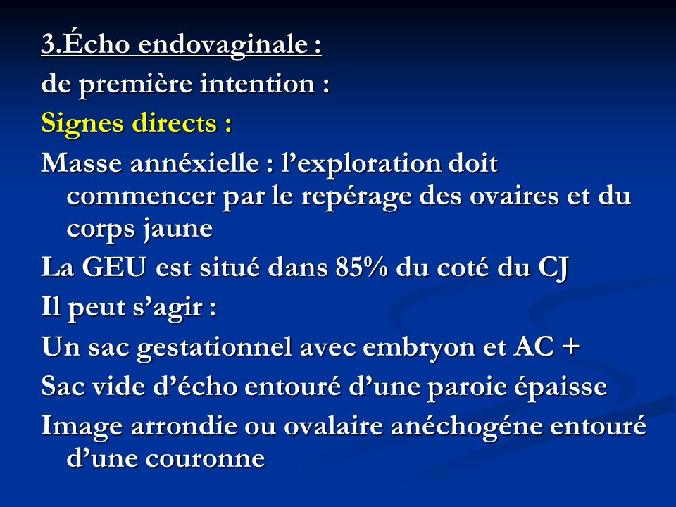 3.Écho endovaginale : de première intention : Signes directs :