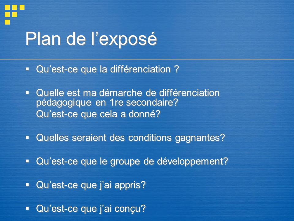 Plan de l'exposé Qu'est-ce que la différenciation