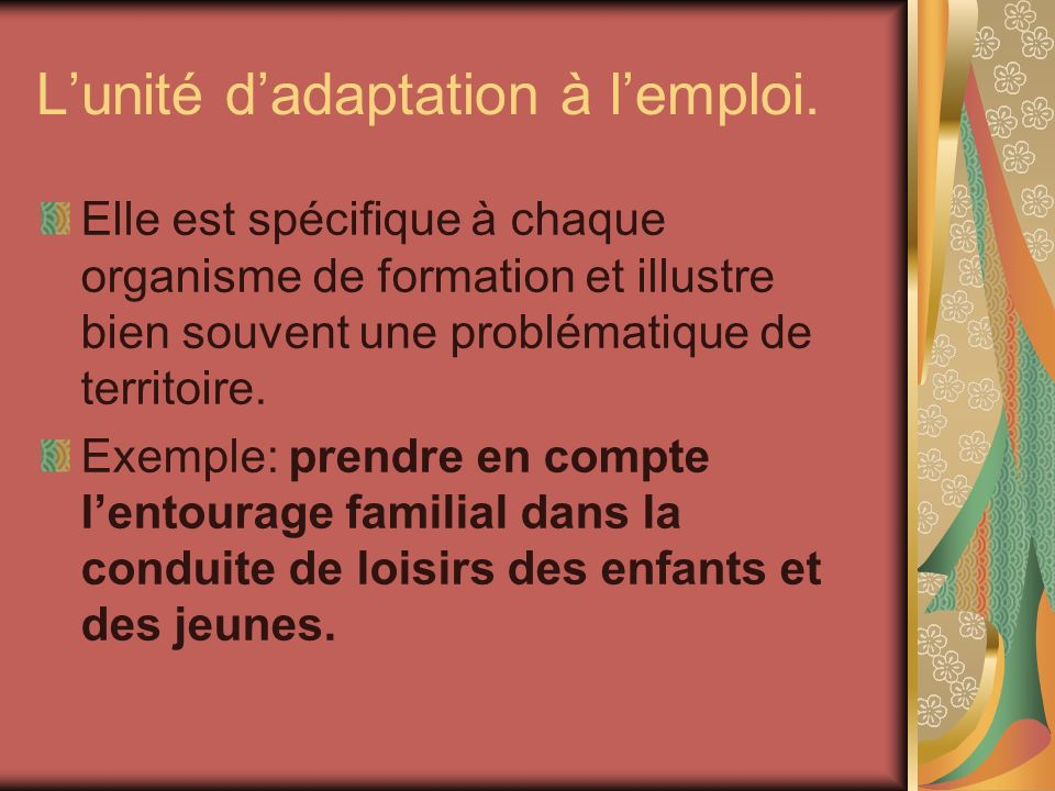 L'unité d'adaptation à l'emploi.