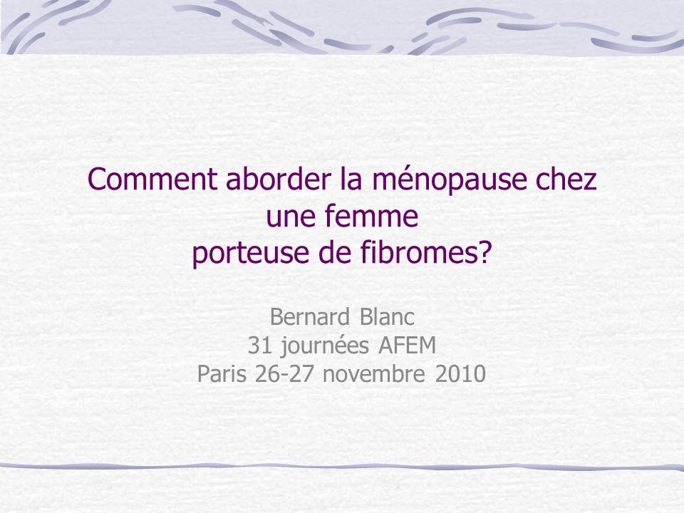 Comment aborder la ménopause chez une femme porteuse de fibromes