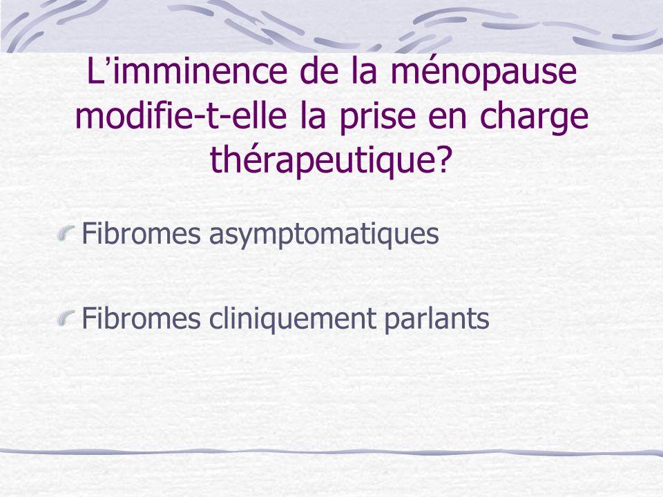 L'imminence de la ménopause modifie-t-elle la prise en charge thérapeutique
