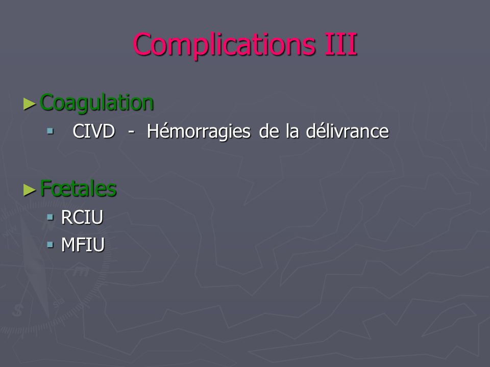Complications III Coagulation Fœtales