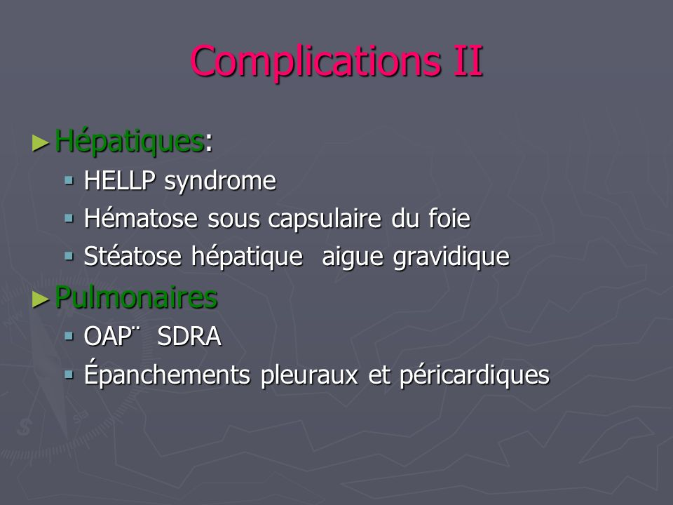 Complications II Hépatiques: Pulmonaires HELLP syndrome