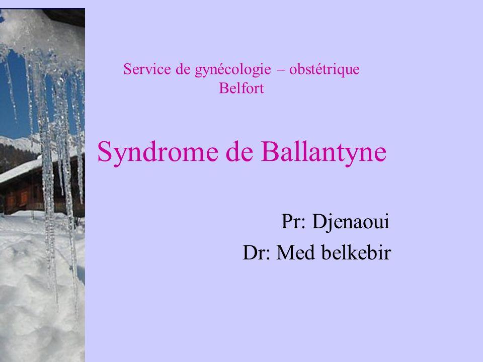 Service de gynécologie – obstétrique Belfort Syndrome de Ballantyne