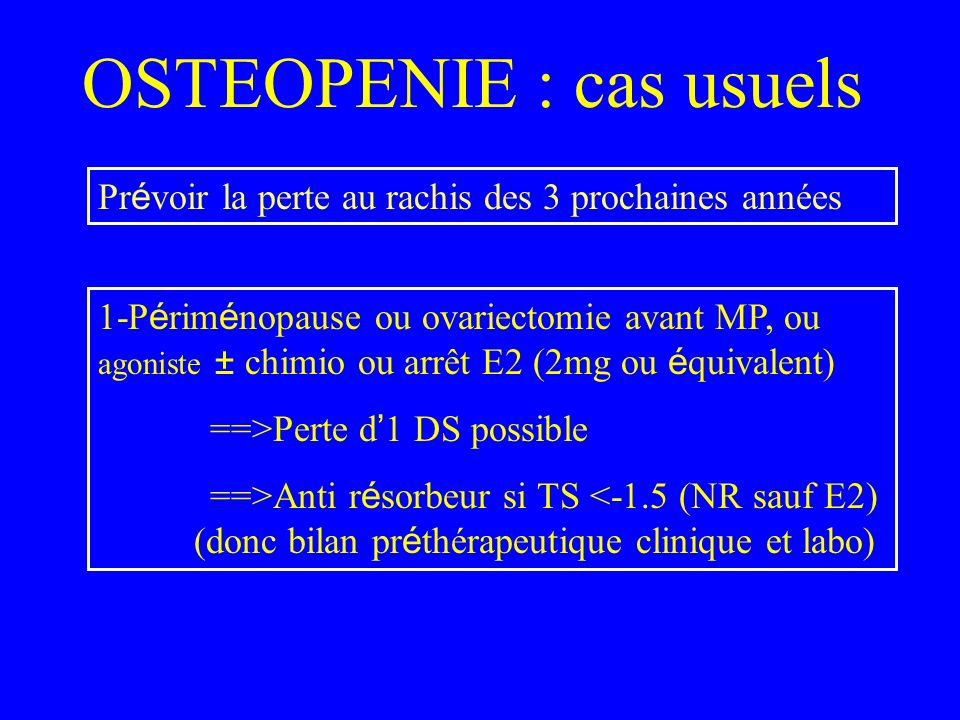 OSTEOPENIE : cas usuels