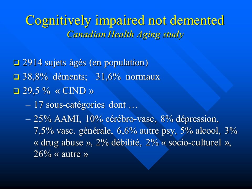 Cognitively impaired not demented Canadian Health Aging study