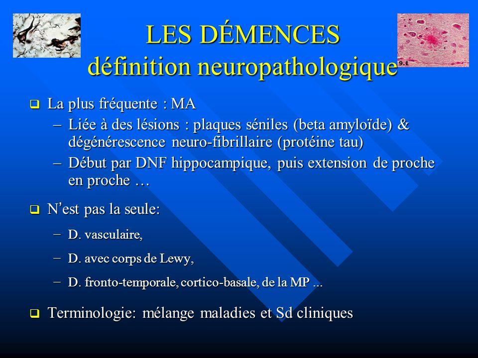 LES DÉMENCES définition neuropathologique