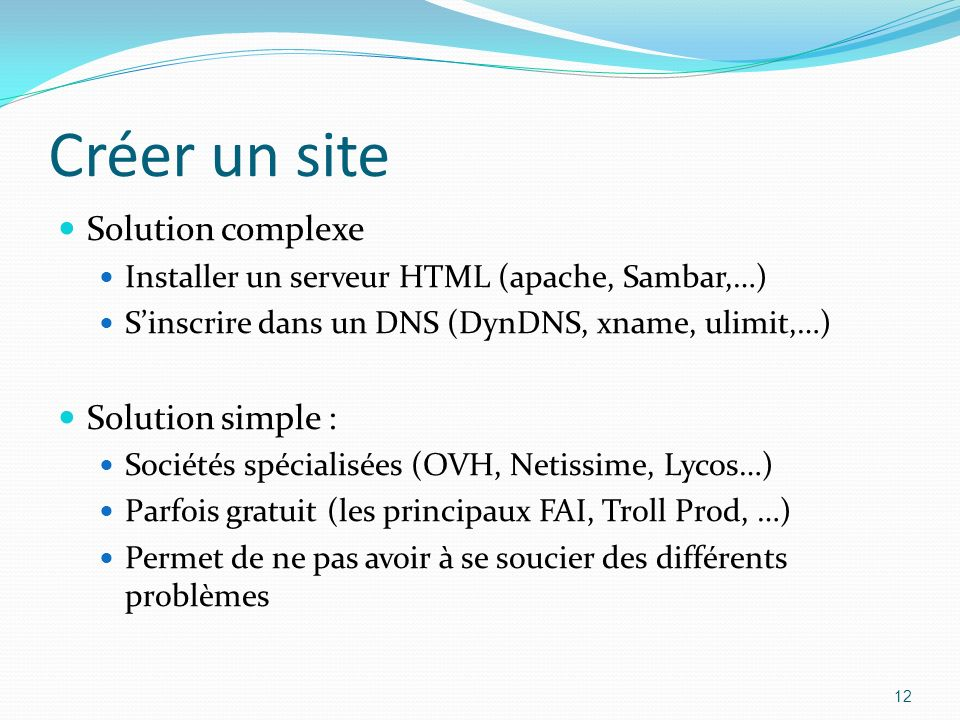 Créer un site Solution complexe Solution simple :