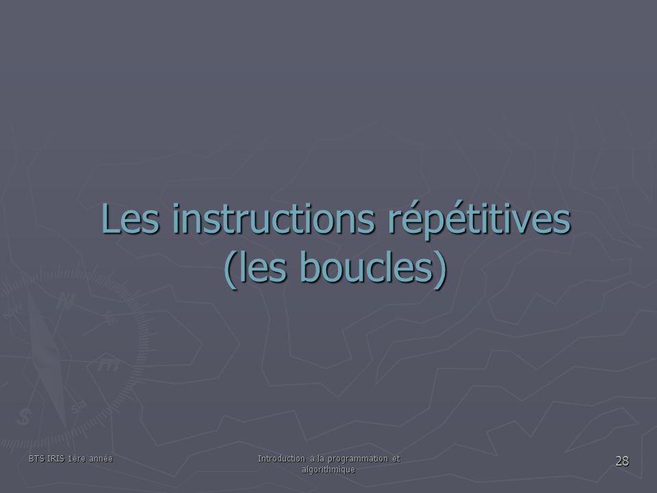 Les instructions répétitives (les boucles)