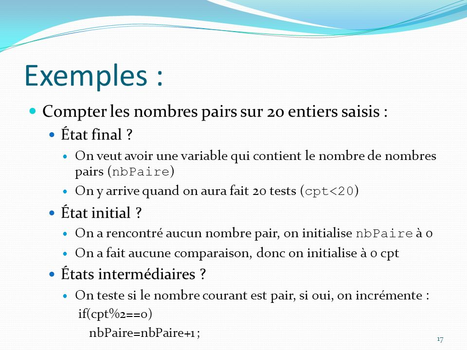 Exemples : Compter les nombres pairs sur 20 entiers saisis :